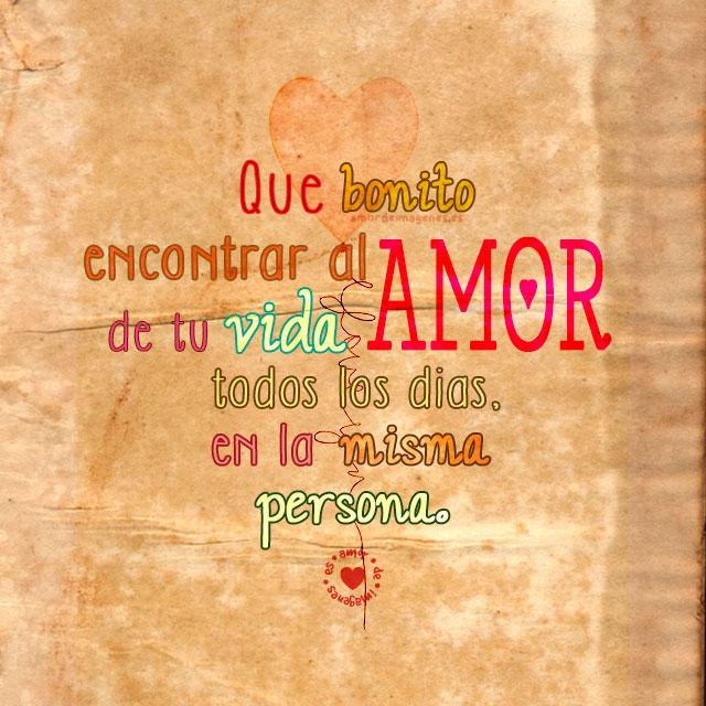 Frases de amor bonitas amor de tu vida