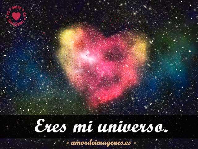 Eres mi universo.