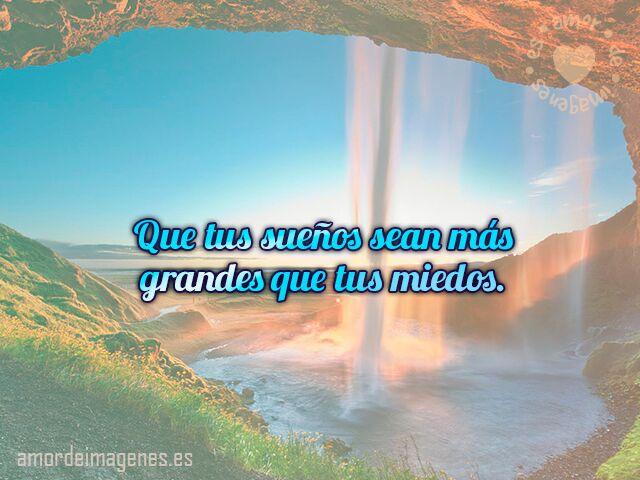 Que tus sueños sean más grandes que tus miedos