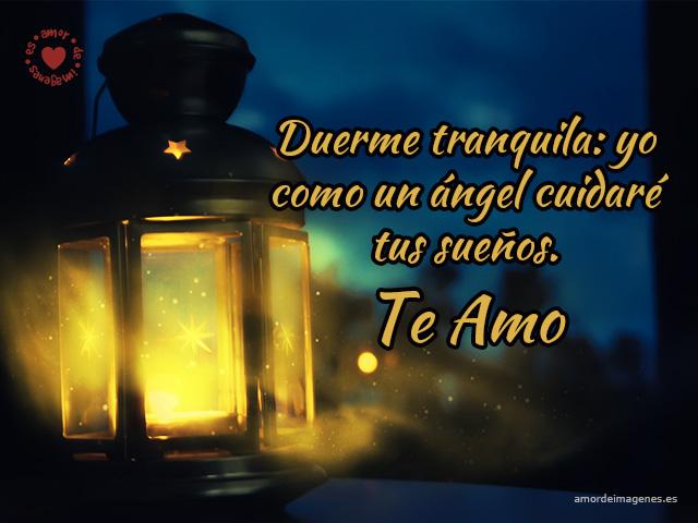Duerme tranquila: yo como un ángel cuidaré tus sueños. Te amo