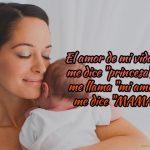 """El amor de mi vida no me dice """"princesa"""", ni me llama """"mi amor"""", me dice """"MAMÁ""""."""