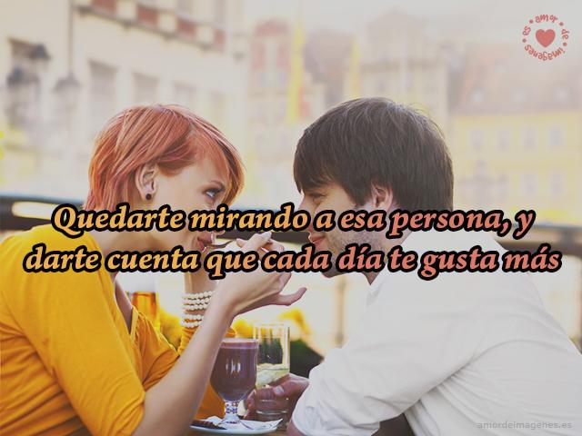 Quedarte mirando a esa persona, y darte cuenta que cada día te gusta más