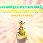Shrek, burro y el gato con botas junto a bonito mensaje de amistad