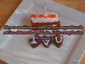 Hoy es un día muy especial para agradecerle a Dios el tenerte a mi lado. Feliz cumpleaños mi amor!