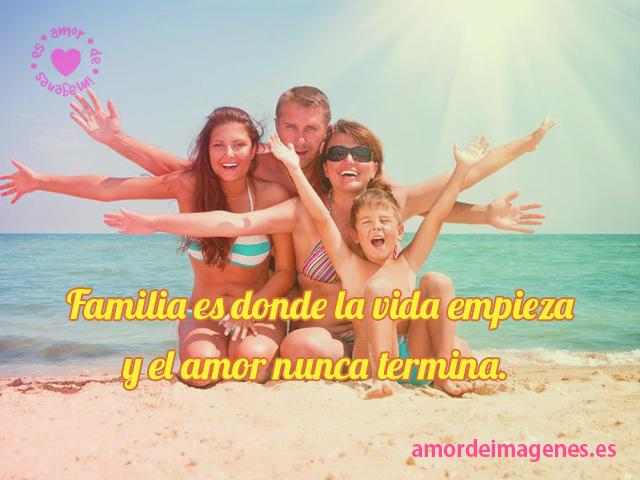 Familia es donde la vida empieza y donde el amor nunca termina