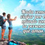 Nada como viajar por el mundo con la persona que amas.