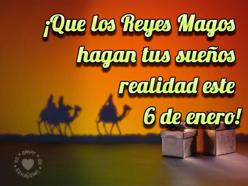 ¡Que los Reyes Magos hagan tus sueños realidad este 6 de Enero!