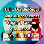 ¡Feliz Día de Reyes! Que sus corazones sigan el camino que marca la Estrella de Belén.
