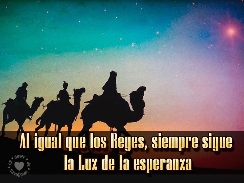 Al igual que los Reyes, siempre sigue la luz de la esperanza